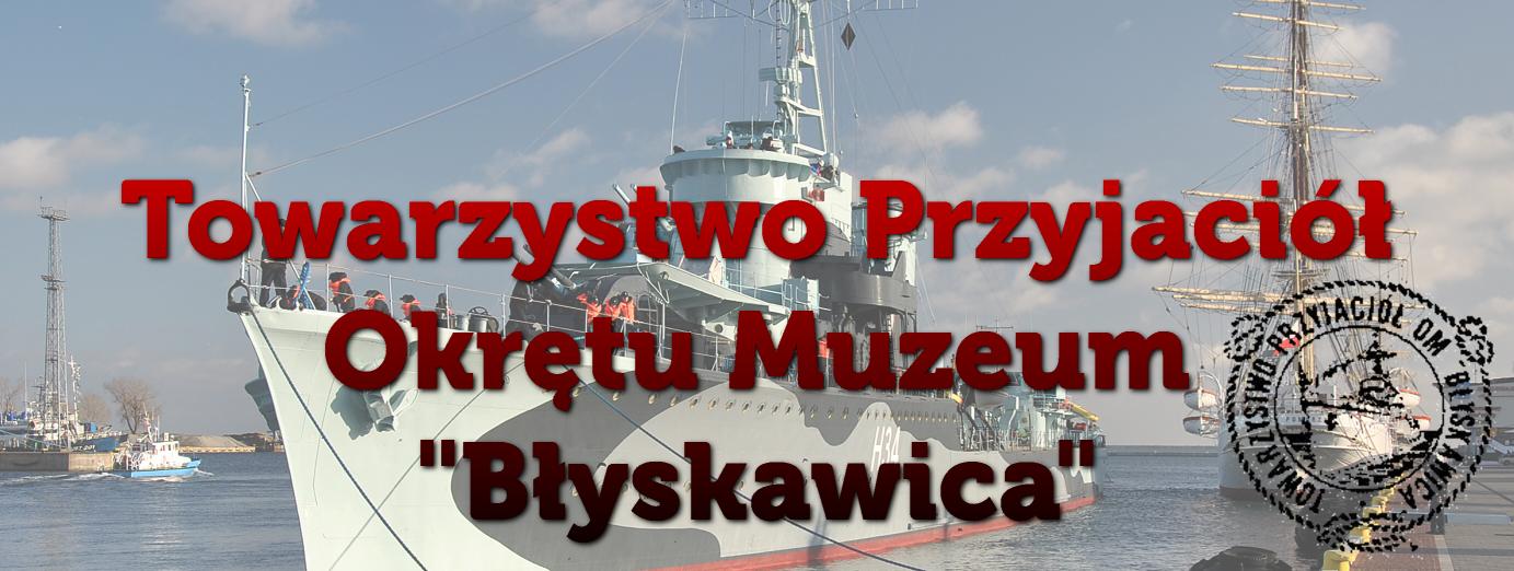 """Towarzystwo Przyjaciół Okrętu-Muzeum """"Błyskawica"""""""
